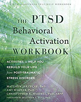 The-PTSD-Behavioral-Activation-Workbook-Activities-to-Help-You-Rebuild-Your-Life-from-Post-Traumatic-Stress-Disorder The PTSD Behavioral Activation Workbook: Activities to Help You Rebuild Your Life from Post-Traumatic Stress Disorder(2020)
