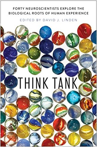 Think-Tank-Forty-Neuroscientists-Explore-the-Biological-Roots-of-Human-Experience Think Tank : Forty Neuroscientists Explore the Biological Roots of Human Experience (2018)