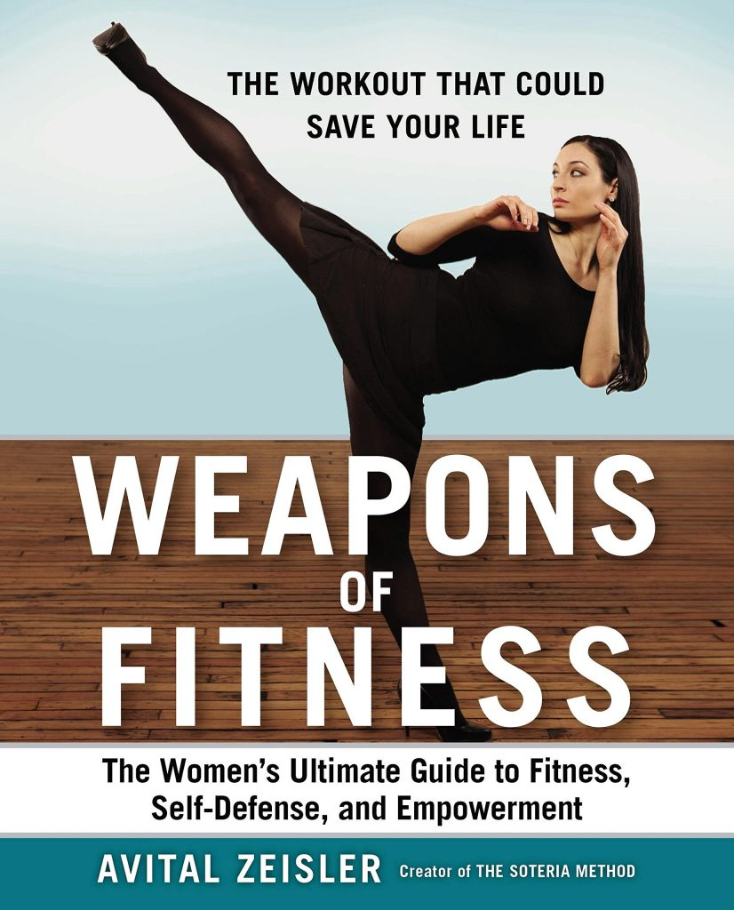 Weapons-of-Fitness-The-Womens-Ultimate-Guide-to-Fitness-Self-Defense-and-Empowerment-826x1024 Weapons of Fitness: The Women's Ultimate Guide to Fitness, Self-Defense, and Empowerment (2015)