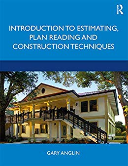 Introduction-to-Estimating-Plan-Reading-and-Construction-Techniques Introduction to Estimating, Plan Reading and Construction Techniques  (2020)