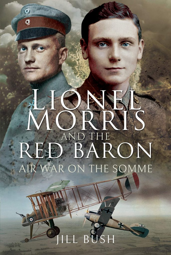 Lionel Morris and the Red Baron : Air War on the Somme
