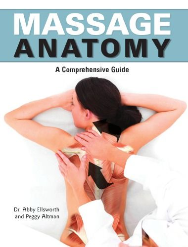 Massage Anatomy a Comprehensive Guide