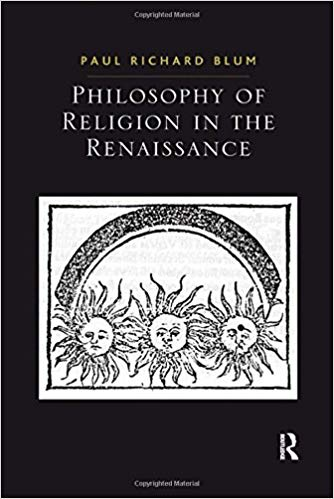 Philosophy-of-Religion-in-the-Renaissance-Ashgate-Studies-in-the-History-of-Philosophical-Theology Philosophy of Religion in the Renaissance (Ashgate Studies in the History of Philosophical Theology)  (2010)