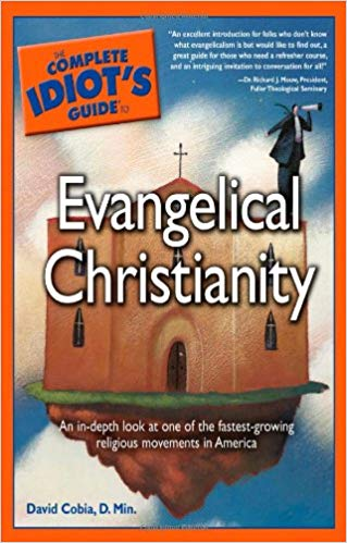 The-Complete-Idiots-Guide-to-Evangelical-Christianity The Complete Idiot's Guide to Evangelical Christianity  (2007)