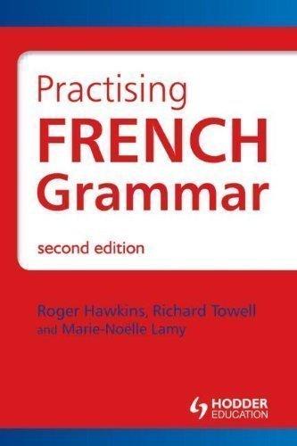 French-Grammar-Practising-French-Grammar-A-Workbook-2nd-edition French Grammar: Practising French Grammar: A Workbook, 2nd edition  (2010)