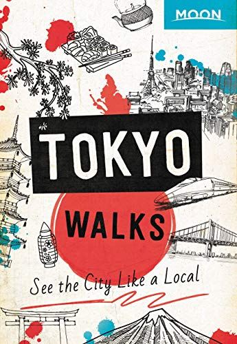 Moon-Tokyo-Walks-See-the-City-Like-a-Local-Travel-Guide Moon Tokyo Walks: See the City Like a Local (Travel Guide)  (2020)