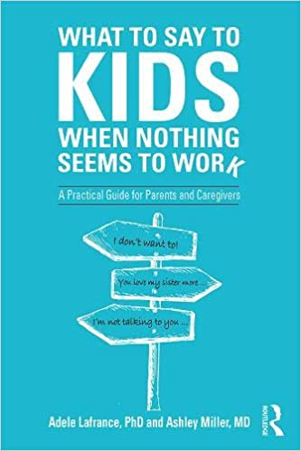 What-to-Say-to-Kids-When-Nothing-Seems-to-Work What to Say to Kids When Nothing Seems to Work (2020)