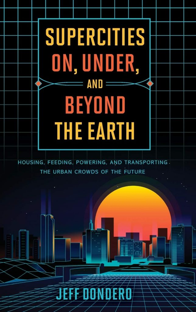 Supercities-On-Under-and-Beyond-the-Earth-644x1024 Supercities On, Under, and Beyond the Earth  (2020)