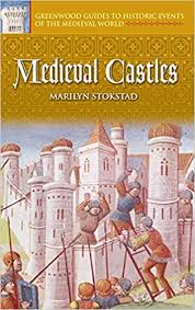 Medieval-Castles-Greenwood-Guides-to-Historic-Events-of-the-Medieval-World Medieval Castles (Greenwood Guides to Historic Events of the Medieval World) (2005)