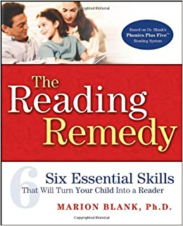 The-Reading-Remedy-Six-Essential-Skills-That-Will-Turn-Your-Child-Into-a-Reader The Reading Remedy: Six Essential Skills That Will Turn Your Child Into a Reader   (2006)