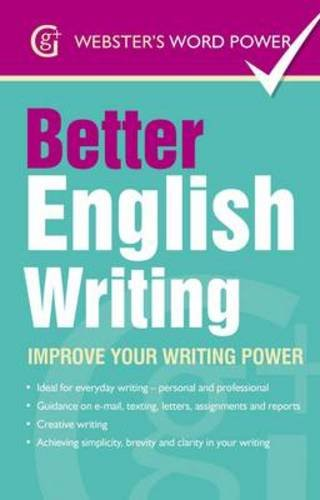 Better-English-Writing-Improve-Your-Writing-Power Better English Writing: Improve Your Writing Power (2014)