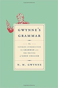 The-Ultimate-Introduction-to-Grammar-and-the-Writing-of-Good-English-199x300 Gwynne's Grammar: The Ultimate Introduction to Grammar and the Writing of Good English