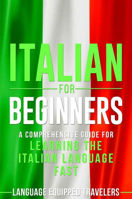 Italian-The-Italian-Language-Learning-Guide-for-Beginners Italian: The Italian Language Learning Guide for Beginners (2020)