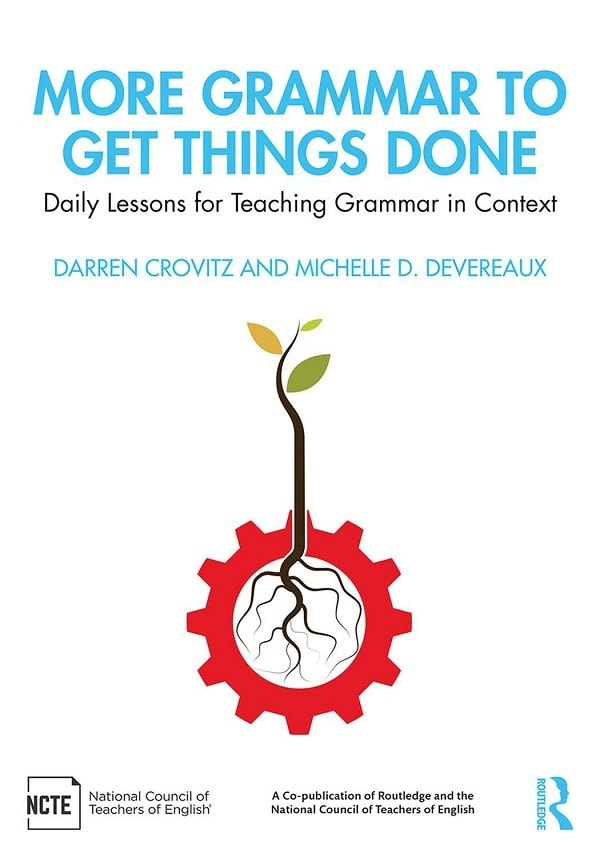 More-Grammar-to-Get-Things-Done-Daily-Lessons-for-Teaching-Grammar-in-Context More Grammar to Get Things Done: Daily Lessons for Teaching Grammar in Context (2020)