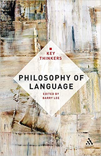 Philosophy-of-Language-The-Key-Thinkers Philosophy of Language: The Key Thinkers (2011)