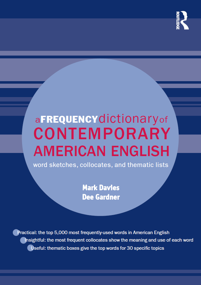 A-Frequency-Dictionary-of-Contemporary-American-English-Word-sketches-collocates-and-thematic-lists A Frequency Dictionary of Contemporary American English: Word sketches, collocates, and thematic lists