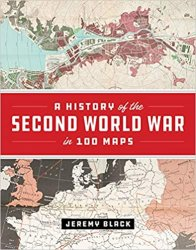 A History of the Second World War in 100 Maps (2020)