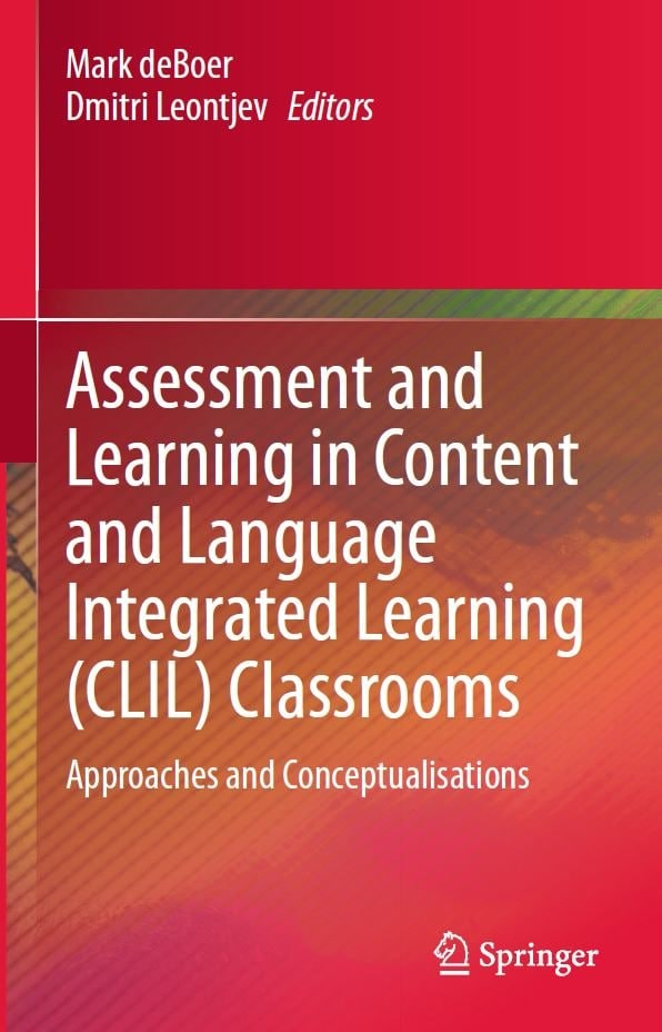 Assessment-and-Learning-in-Content-and-Language-Integrated-Learning-CLIL-Classrooms-Approaches-and-Conceptualisations Assessment and Learning in Content and Language Integrated Learning (CLIL) Classrooms: Approaches and Conceptualisations (2020)