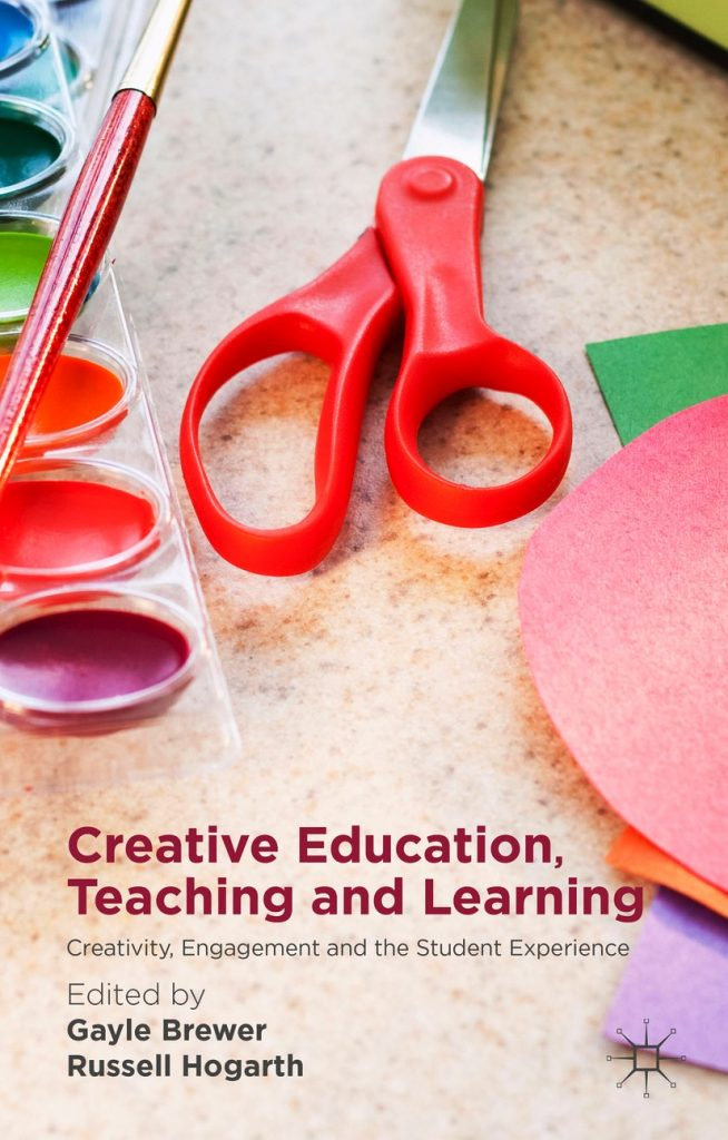 Creative-Education-Teaching-and-Learning-Creativity-Engagement-and-the-Student-Experience-654x1024 Creative Education, Teaching and Learning: Creativity, Engagement and the Student Experience