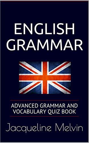 English-Grammar-Advanced-grammar-and-vocabulary-quiz-book English Grammar: Advanced grammar and vocabulary quiz book (2019)