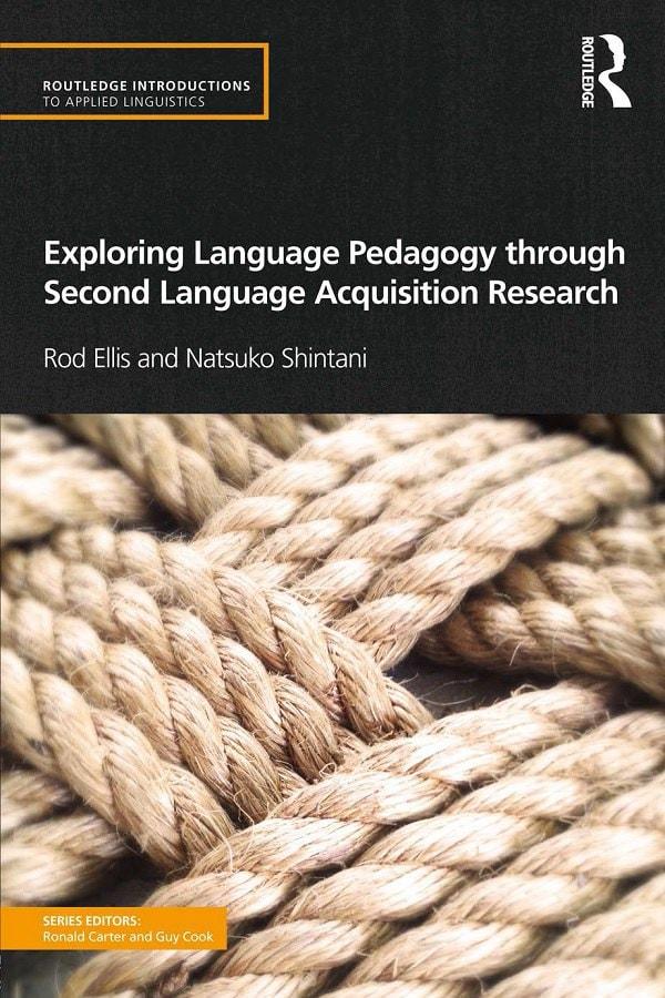 Exploring-Language-Pedagogy-through-Second-Language-Acquisition-Research Exploring Language Pedagogy through Second Language Acquisition Research (2014)