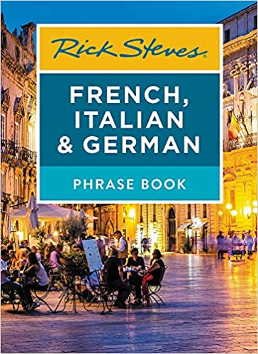 Rick Steves French, Italian & German Phrase Book 7th Edition