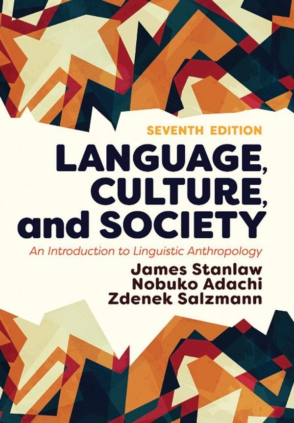 Language-Culture-and-Society-An-Introduction-to-Linguistic-Anthropology-7th-Ed Language, Culture, and Society: An Introduction to Linguistic Anthropology (7th Ed) (2018)