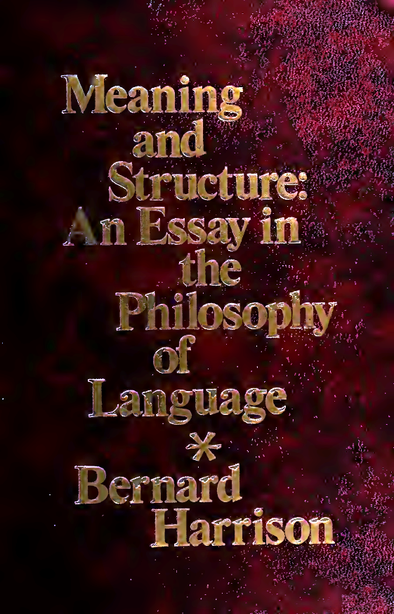 Meaning-and-Structure-An-Essay-in-the-Philosophy-of-Language Meaning and Structure: An Essay in the Philosophy of Language