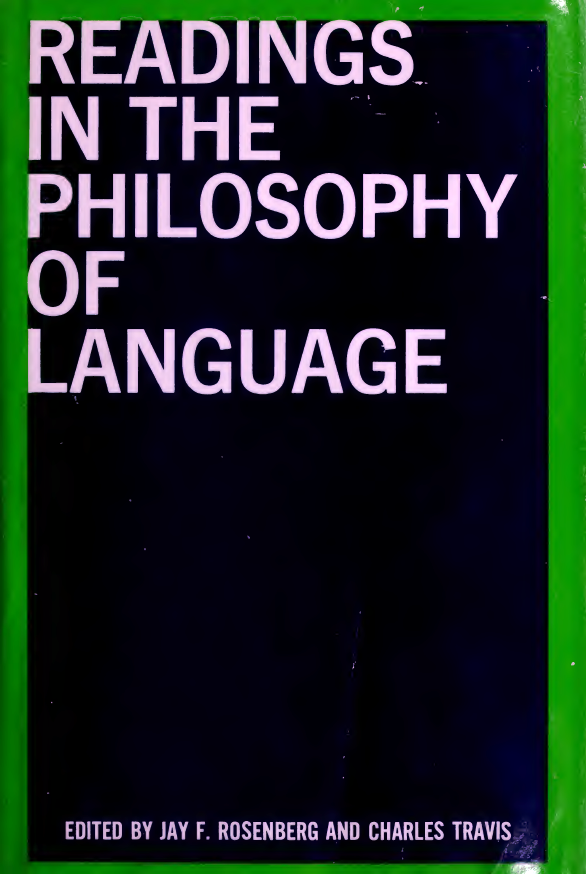 READINGS-IN-THE-PHILOSOPHY-OF-LANGUAGE READINGS IN THE PHILOSOPHY OF LANGUAGE
