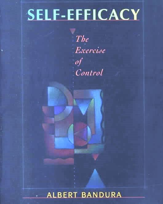 Self-Efficacy-The-Exercise-of-Control Self-Efficacy: The Exercise of Control