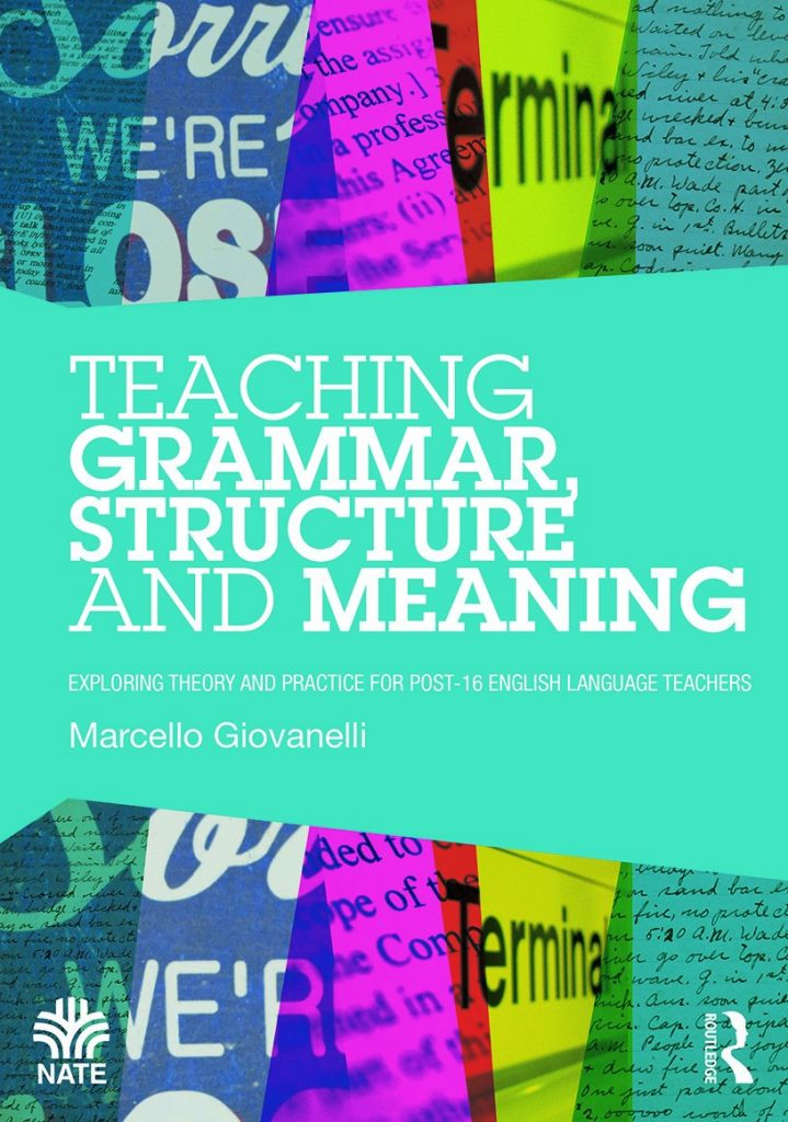 Teaching-Grammar-Structure-and-Meaning-Exploring-theory-and-practice-for-post-16-English-Language-teachers-719x1024 Teaching Grammar, Structure and Meaning: Exploring theory and practice for post-16 English Language teachers (2014)