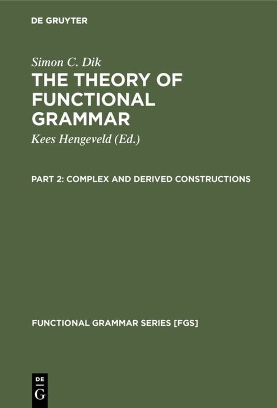 The-Theory-of-Functional-Grammar-Part-2-Complex-and-Derived-Constructions The Theory of Functional Grammar (Part 2) - Complex and Derived Constructions
