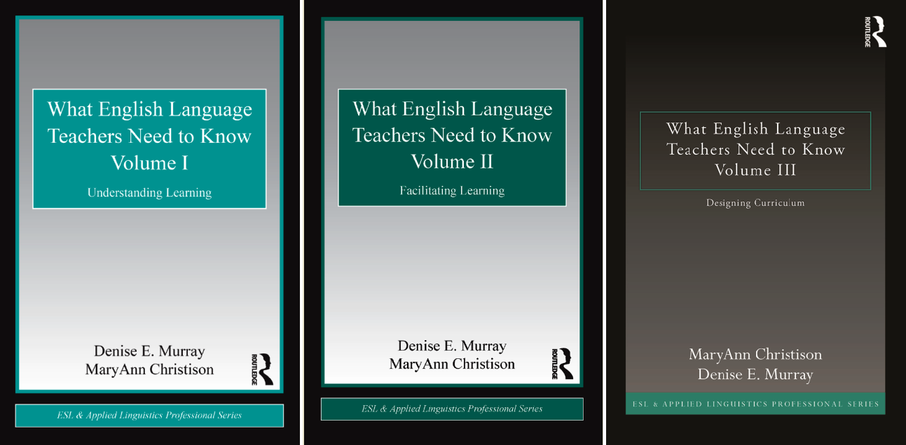 What English Language Teachers Need to Know, Volume 1, 2 and 3: (Understanding Learning, Facilitating Learning, Designing Curriculum)