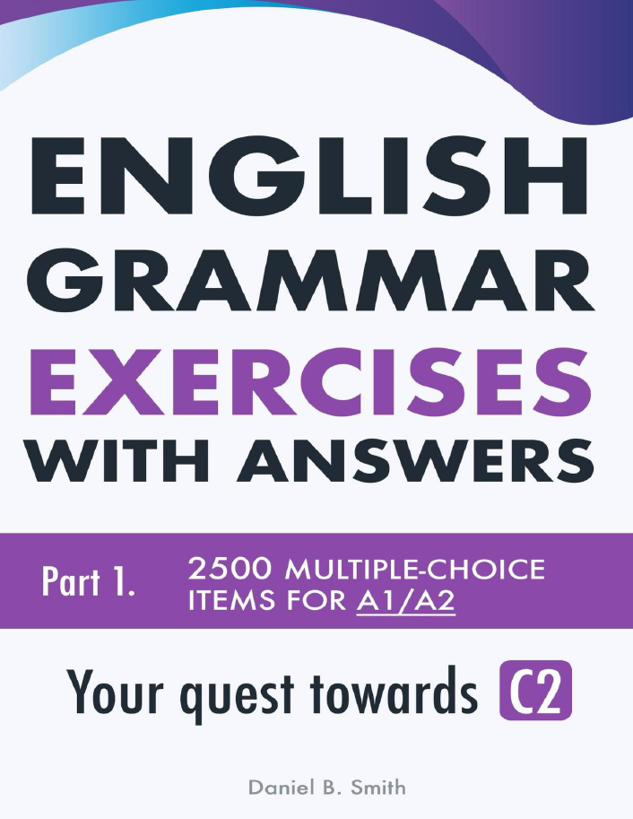 English Grammar Exercises With Answers - Part 1 [Beginner And  Pre-intermediate (A1 And A2)] - Ebooksz