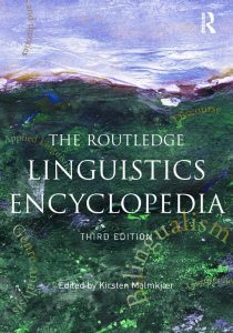THE-ROUTLEDGE-LINGUISTICS-ENCYCLOPEDIA-THIRD-EDITION-210x300 THE ROUTLEDGE LINGUISTICS ENCYCLOPEDIA, THIRD EDITION