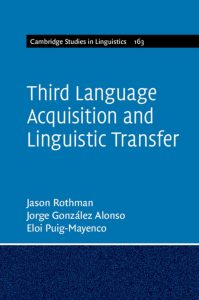 Third-Language-Acquisition-and-Linguistic-Transfer-199x300 Third Language Acquisition and Linguistic Transfer (2019)
