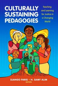 Culturally-Sustaining-Pedagogies-Teaching-and-Learning-for-Justice-in-a-Changing-World-204x300 Culturally Sustaining Pedagogies: Teaching and Learning for Justice in a Changing World
