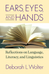 Ears-Eyes-and-Hands-Reflections-on-Language-Literacy-and-Linguistics-200x300 Ears, Eyes, and Hands: Reflections on Language, Literacy, and Linguistics
