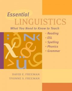 Essential-Linguistics-What-You-Need-to-Know-to-Teach-Reading-ESL-Spelling-Phonics-and-Grammar-239x300 Essential Linguistics: What You Need to Know to Teach Reading, ESL, Spelling, Phonics, and Grammar