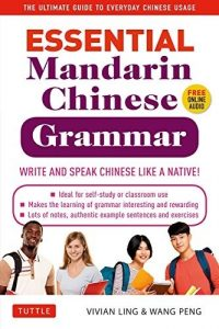 Essential-Mandarin-Chinese-Grammar-Write-and-Speak-Chinese-Like-a-Native-The-Ultimate-Guide-to-Everyday-Chinese-Usage-200x300 Essential Mandarin Chinese Grammar: Write and Speak Chinese Like a Native! The Ultimate Guide to Everyday Chinese Usage