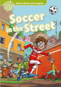 Soccer-in-the-Street-Oxford-Read-and-Imagine-L3-212x300 Soccer in the Street (Oxford Read and Imagine, L3)