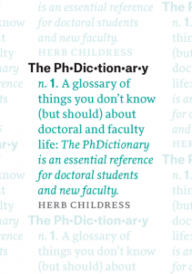 The-PhDictionary-A-Glossary-of-Things-You-Dont-Know-but-Should-about-Doctoral-and-Faculty-Life-211x300 The PhDictionary : A Glossary of Things You Don't Know (but Should) about Doctoral and Faculty Life