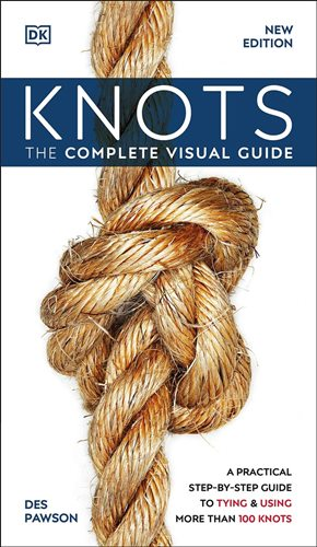 Knots: The Complete Visual Guide, New Edition