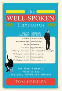 The-Well-Spoken-Thesaurus-The-Most-Powerful-Ways-to-Say-Everyday-Words-and-Phrases-203x300 The Well-Spoken Thesaurus: The Most Powerful Ways to Say Everyday Words and Phrases