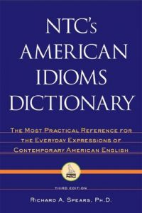 Ntcs-American-Idioms-Dictionary-200x300 Ntc's American Idioms Dictionary