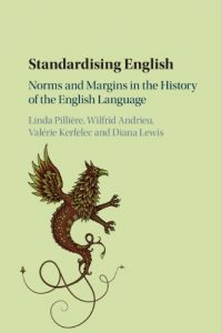 Standardising English: Norms and Margins in the History of the English Language