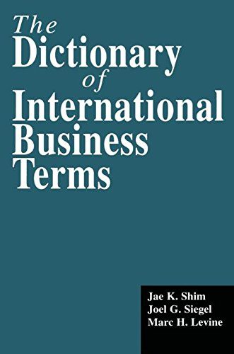 The Dictionary of International Business Terms