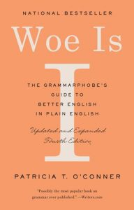 Woe-Is-I-The-Grammarphobes-Guide-to-Better-English-in-Plain-English-192x300 Woe Is I: The Grammarphobe's Guide to Better English in Plain English