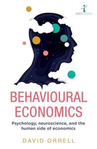 Behavioural-Economics-Psychology-neuroscience-and-the-human-side-of-economics-196x300 Behavioural Economics: Psychology, neuroscience, and the human side of economics
