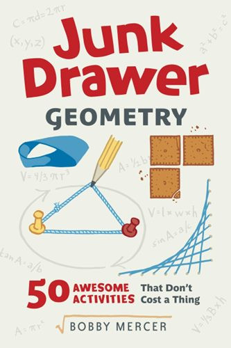 Junk Drawer Geometry: 50 Awesome Activities That Don't Cost a Thing
